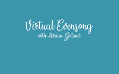 Virtual Evensong with Adrian Golland